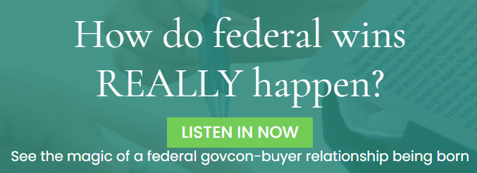 See the magic of a federal govcon-buyer relationship being born